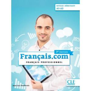 Francais.com. 3 Edition. Niveau Debutant A1-A2. Podręcznik + CD