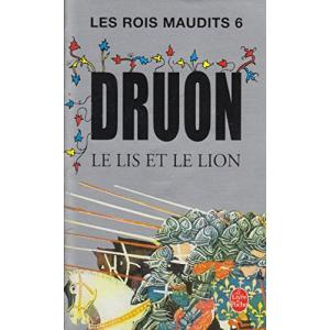 LF Druon, Les Rois Maudits Tom 6 Le Lis Et Le Lion
