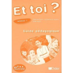 Et toi? 1. Guide pedagogique