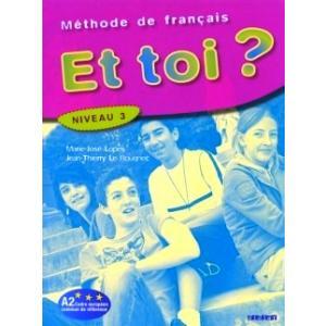 Et toi? 3. Podręcznik do języka francuskiego. Gimnazjum