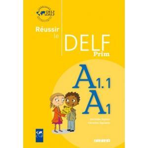 Reussir le DELF Prim A1.1-A1. Podręcznik