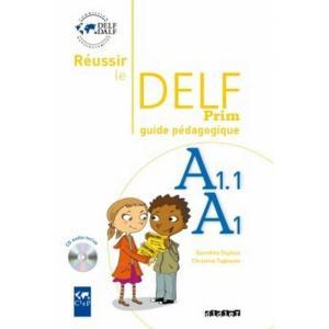 Reussir le DELF Prim A1.1 przewodnik metodyczny