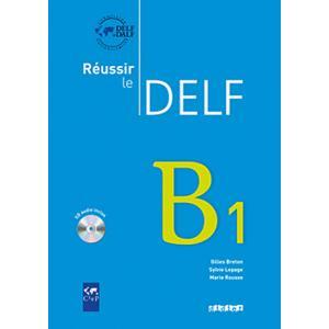 Reussir le DELF B1 + CD