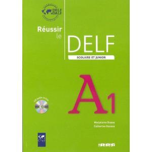 Reussir le DELF A1 Scolaire et Junior. Podręcznik + CD