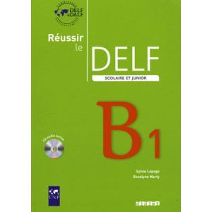 Reussir le DELF B1 Scolaire et Junior + CD