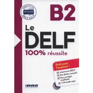 Le DELF B2 100% reussite + CD
