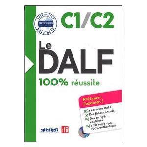 Le DALF C1/C2. 100% Reussite + MP3