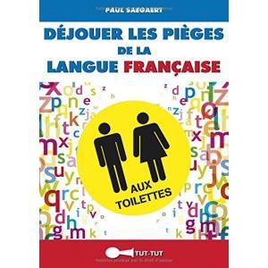 Dejouer les pieges de la langue francais