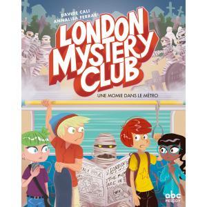 LF London Mystery Club Une momie dans le matro /komiks/