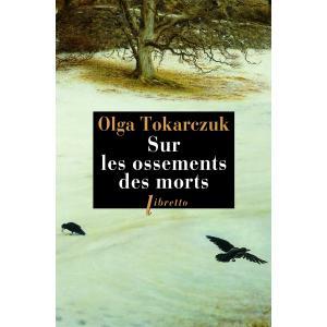 LF Tokarczuk, Sur les ossements des morts (Prowadź swój pług przez kości umarłych)