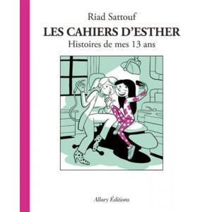 Les cahiers d'Esther Tome 4 Histoires de mes 13 ans