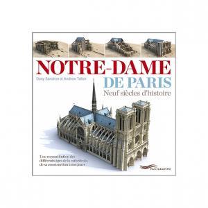 Notre Dame de Paris Neuf siecles d'histoire