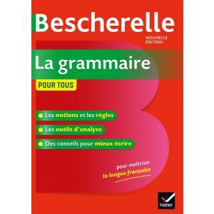 Bescherelle. La grammaire pour tous Nouvelle edition