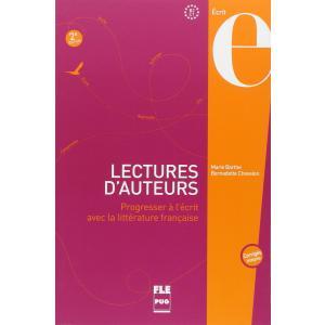 Lectures d'auteurs Progresser a l'ecrit avec la litterature francaise B2-C1 + klucz