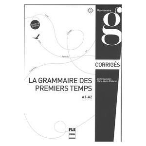 La Grammaire des Premiers Temps A1-A2 Nouvelle Edition. Klucz