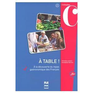 A table! A la decouverte du repas gastronomique des Francais A2+