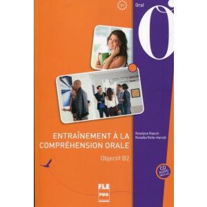Entrainement a la comprehension orale B2 książka + CD