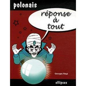 Reponse a tout polonais /polski dla francuzów/
