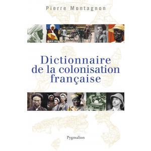 Dictionnaire de la colonisation francaise