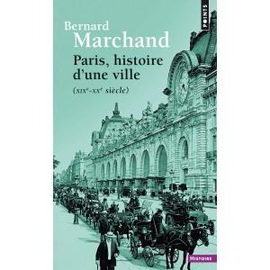 Paris, Histoire d'une Ville (XIXe-XXe Siecle)