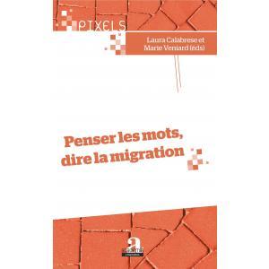 Penser les mots, dire la migration