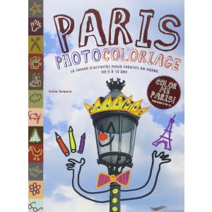 Paris photocoloriage Le cahier d'activities pour creatifs en herbe de 5 a 12 ans