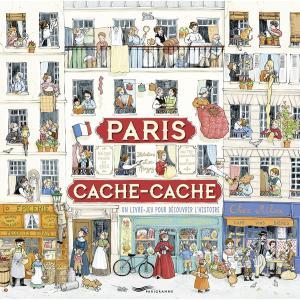 LF Paris cache-cache : Un livre-jeu pour decouvrir l'histoire