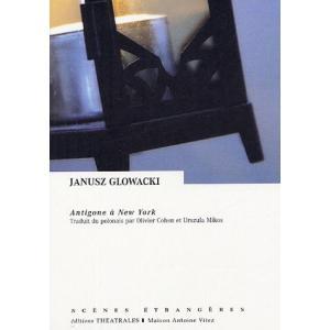 LF Głowacki, Antigone a New York (Antygona w Nowym Jorku)
