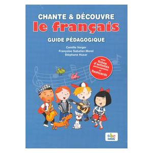 Chante et Decouvre le Francais. Przewodnik Metodyczny