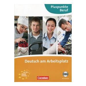 Pluspunkte Beruf. Deutsch am Arbeitsplatz A2/B1+. Podręcznik + CD