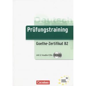 Prüfungstraining Goethe-Zertifikat B2. Podręcznik + CD
