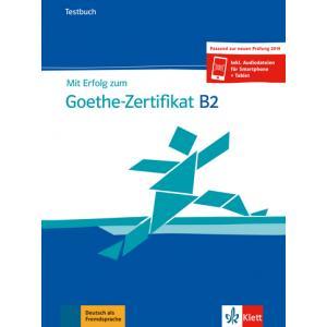 Mit Erfolg Zum Goethe-Zertifikat B2. Testy + Audio Online