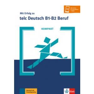 Mit Erfolg zu telc Deutsch B1-B2 Beruf. Kompakt. Książka + dostęp online