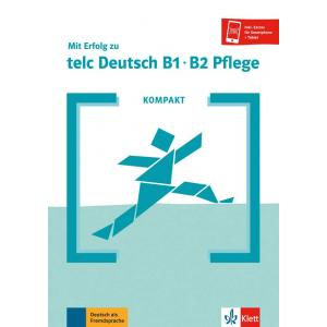 Kompakt. Mit Erfolg zu telc B1-B2. Pflege