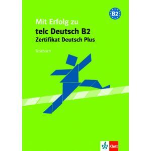 Mit Erfolg Zu Telc Deutsch B2/Zertifikat Deutsch Plus. Testy