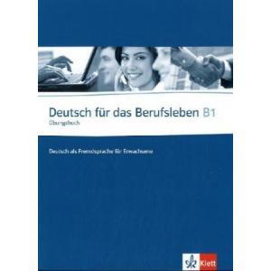 Deutsch fur das Berufsleben B1. Ćwiczenia