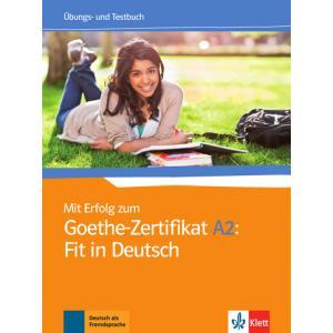 Mit Erfolg Zum Goethe-Zertifikat A2: Fit in Deutsch. Ćwiczenia z Testami