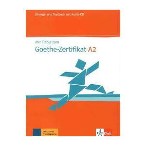 Mit Erfolg Zum Goethe Zertifikat A2. Ćwiczenia z Testami + CD