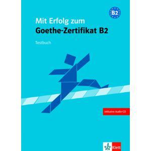Mit Erfolg Zum Goethe-Zertifikat B2. Testy + CD