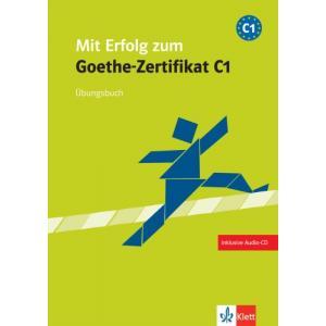 Mit Erfolg Zum Goethe-Zertifikat C1. Ćwiczenia + CD