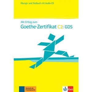 Mit Erfolg Zum Goethe-Zertifikat C2: GDS. Ćwiczenia z Testami + CD