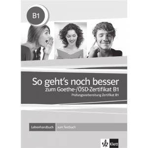 So Gehts Noch Besser Zum Goethe/OSD Zertifikat B1. Książka Nauczyciela + Testy