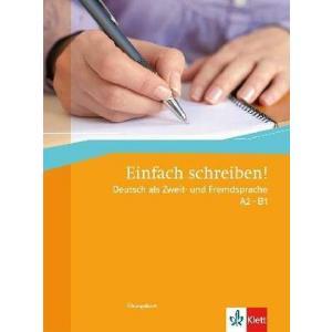 Einfach Schreiben! Deutsch Als Zweit und Fremdsprache A2 - B1