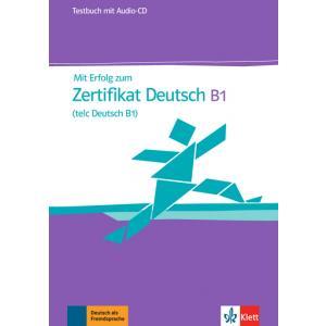 Mit Erfolg Zum Zertifikat Deutsch B1. Testy + CD