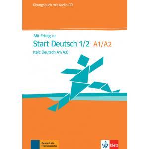 Mit Erfolg Zu Start Deutsch A1-A2. Ćwiczenia + CD