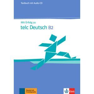 Mit Erfolg Zu Telc Deutsch B2. Testy + CD