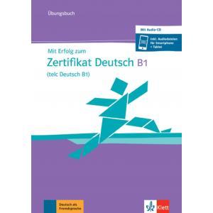 Mit Erfolg zum Zertifikat Deutsch B1. Ćwiczenia + CD