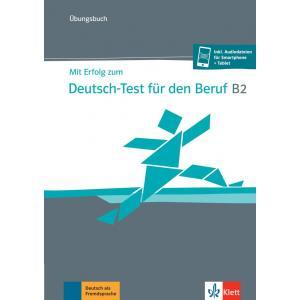 Mit Erfolg zum Deutsch-Test für den Beruf B2. Ćwiczenia + dostęp online