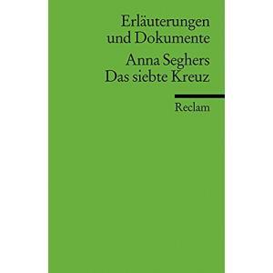 Seghers A-Das Siebte Kreuz. Erlauterungen und Dokumente