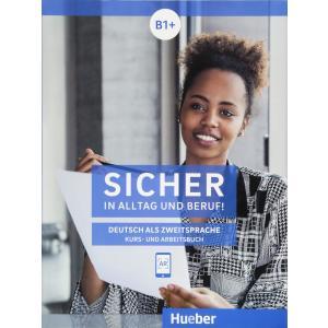 Sicher in Alltag und Beruf! B1+. Podręcznik z Ćwiczeniami